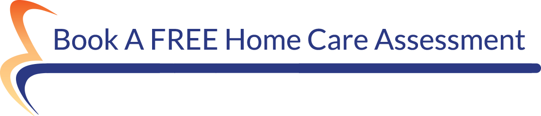 Book A FREE Home Care Assessment